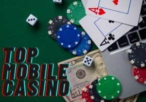 Top Mobile Casinos – Make Sure You Gamble Safely Online